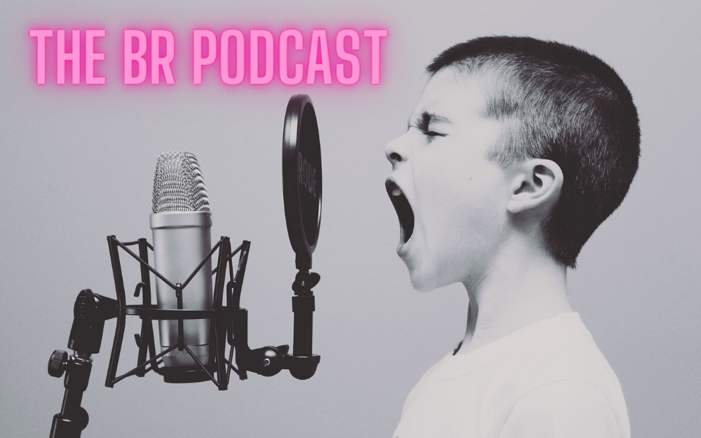 The BR Podcast